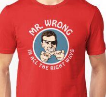 Mr. Wrong Unisex T-Shirt