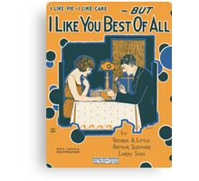 I LIKE YOU BEST OF ALL (vintage illustration) Canvas Print