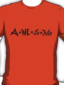 A We So Me T-Shirt