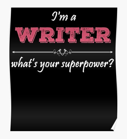 I'm A WRITER What's Your Superpower? Poster