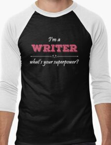 I'm A WRITER What's Your Superpower? Men's Baseball ¾ T-Shirt