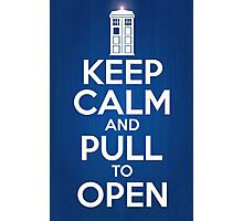Keep Calm and Pull To Open Photographic Print