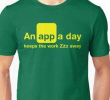An app a day keeps the work Zzz away Unisex T-Shirt