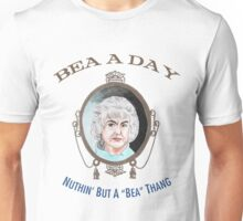 """Bea A Day """"Nuthin' But A Bea Thang"""" Unisex T-Shirt"""