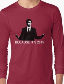 Because It's 2015 T-Shirt