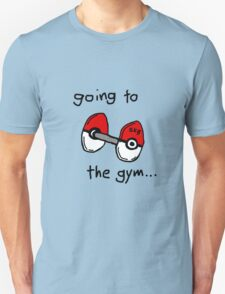 Going to the gym Unisex T-Shirt