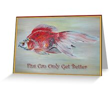 Fins Can Only Get Better Greeting Card