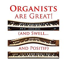 Organists are Great Photographic Print