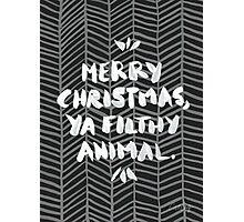Merry Christmas, Ya Filthy Animal – Black Photographic Print