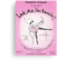 LOOK MA I'M DANCING (vintage illustration) Canvas Print