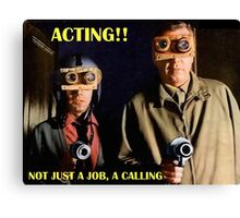 Actors Answer to a Higher Calling Canvas Print