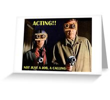 Actors Answer to a Higher Calling Greeting Card