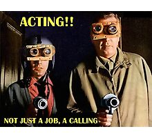 Actors Answer to a Higher Calling Photographic Print