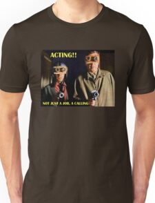 Actors Answer to a Higher Calling Unisex T-Shirt