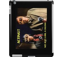 Actors Answer to a Higher Calling iPad Case/Skin