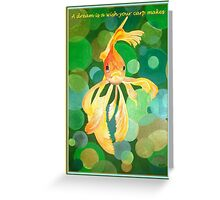 A Dream Is A Wish Your Carp Makes Greeting Card