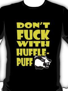 Don't F*** With Hufflepuff - Black T-Shirt