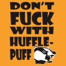 Don't F*** With Hufflepuff - Yellow by cyaxares