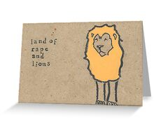 Land of Rape and Lions Greeting Card