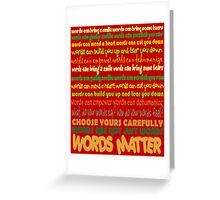Words Matter Greeting Card