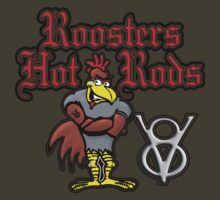 Roosters Hot Rods by DickVanDork