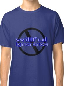Ban Willful Ignorance (blue) Classic T-Shirt