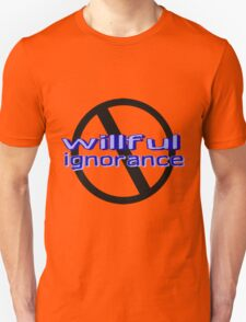 Ban Willful Ignorance (blue) T-Shirt