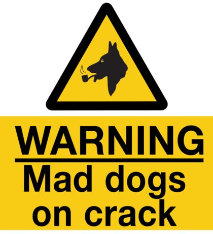 Mad Dogs on Crack! Sticker