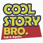 Cool Story Bro by personalized