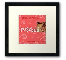 rosebud (a short short film about love) Framed Print