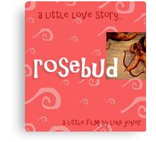 rosebud (a short short film about love) Canvas Print