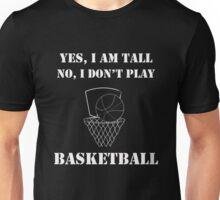I Don't Play Basketball Unisex T-Shirt