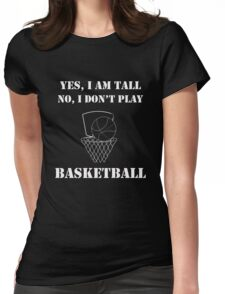 I Don't Play Basketball Womens Fitted T-Shirt