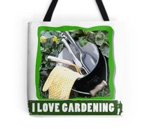I Love Gardening Tote Bag