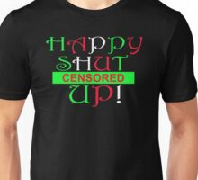 Happy Shut The Fuck Up (Censored) Unisex T-Shirt