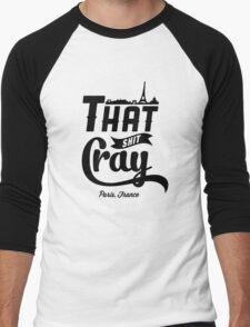 That Shit Cray Men's Baseball ¾ T-Shirt