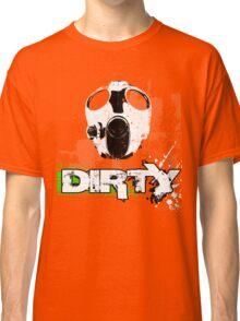 Dirty Classic T-Shirt