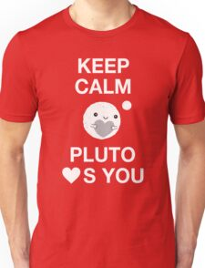 Keep Calm – Pluto Loves You Unisex T-Shirt
