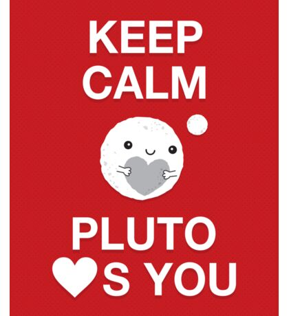 Keep Calm – Pluto Loves You Sticker