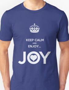KEEP CALM & ENJOY... JOY 2 THE HEART Unisex T-Shirt