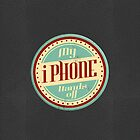 My iPhone, hands off! by Benjamin Whealing
