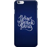 Believe in Sherlock (iPhone) iPhone Case/Skin