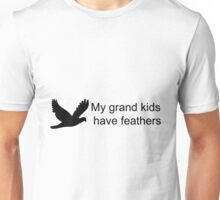 My GrandKids Have Feathers Unisex T-Shirt