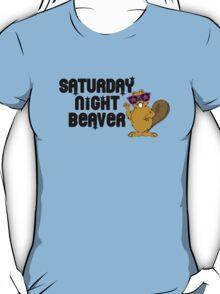 Saturday Night Beaver! T-Shirt