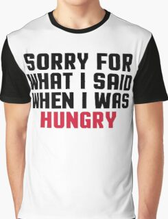 Sorry Said Hungry Funny Quote Graphic T-Shirt