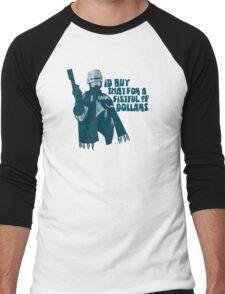 I'd buy that for a fistful of Dollars! Men's Baseball ¾ T-Shirt