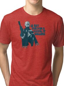 I'd buy that for a fistful of Dollars! Tri-blend T-Shirt
