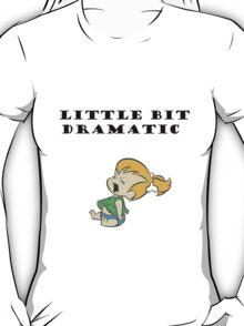 Little Bit Dramatic (Pebbles Flintstone) T-Shirt