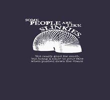 Some people are like Slinkies Unisex T-Shirt