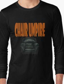 chair umpire - tennis Long Sleeve T-Shirt
